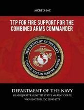 TTP for Fire Support for the Combined Arms Commander (2013, Paperback)