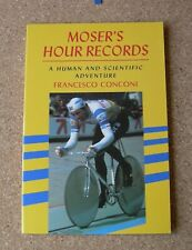 MOSER'S HOUR RECORD - A HUMAN AND SCIENTIFIC ADVENTURE by FRANCESCO CONCONI.