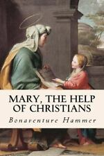 Mary, the Help of Christians by Bonaventure Hammer (2016, Paperback)