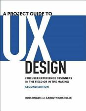 A Project Guide to UX Design: For user experience designers in the field or in t