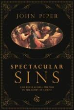 NEW - Spectacular Sins: And Their Global Purpose in the Glory of Christ