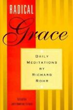 Radical Grace: Daily Meditations by Richard Rohr by Rohr, Richard Hardcover