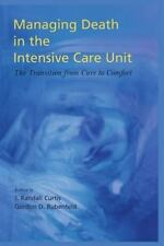 Managing Death in the ICU : The Transition from Cure to Comfort (2000,...
