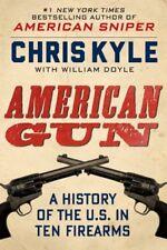 American Gun: A History of the U.S. in Ten Firearm