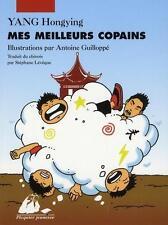Mes meilleurs copains Yang  Hong ying   Lévêque  Stéphane   Guilloppé  Antoine