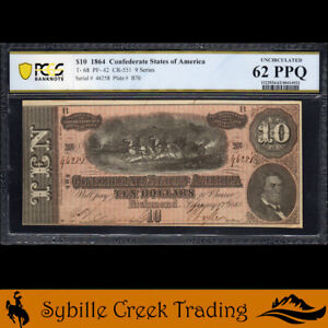 T-68 1864 $10 CONFEDERATE CURRENCY PCGS 62 PPQ *CIVIL WAR BILL*  46258