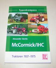 Neußer IHC Traktoren / Mc Cormick Traktoren 1937 bis 1975 - Typenkompass!