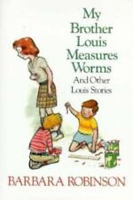 A Charlotte Zolotow Bk.: My Brother Louis Measures Worms : And Other Louis...