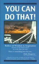 You Can Do That! : Bullets of Wisdom & Motivation and How to Use Them-ExLibrary
