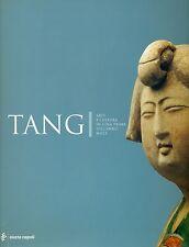 AA. VV., Tang. Arte e cultura in Cina prima dell'anno mille, Electa Napoli, 200