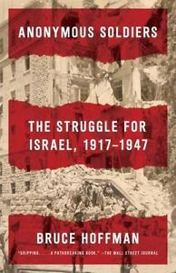 BRAND NEW HARDCOVER  Anonymous Soldiers The Struggle for Israel,1917-1947