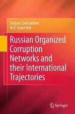 Russian Organized Corruption Networks and Their International Trajectories by...