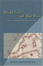 Rhumb Lines and Map Wars: A Social History of the Mercator Projection, Monmonier