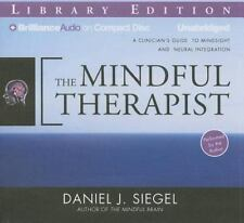 The Mindful Therapist: A Clinician's Guide to Mindsight and Neural Integration,