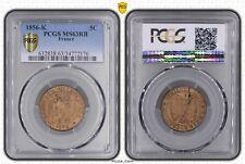 O891 RARE 5 Centimes Napoléon III 1856 K Bordeaux SPL !! PCGS Ms63