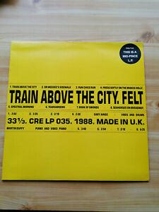 Felt – Train Above The City  Vinyl, LP, Album