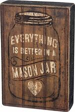 """NEW!~Primitive Wood Sign~""""EVERYTHING IS BETTER IN A MASON JAR""""~Shelf/Wall Art"""