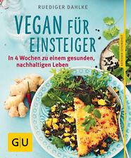 Vegan für Einsteiger  In 4 Wochen zu einem gesunden, nachhaltigen Leben     ...