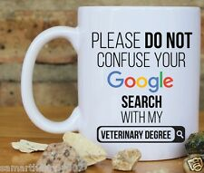 Do not confuse Google search with my Veterinary Degree coffee mug Home Decor EDH