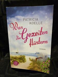 Was die Gezeiten flüstern Patricia Koelle Roman  Taschenbuch 2019