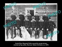 OLD LARGE HISTORIC PHOTO OF NORTH WEST MOUNTED POLICE, DAWON YUKON c1899