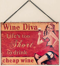 Retro Wine Diva Metal Sign Life's Too Short To Drink Cheap Wine Vintage Plaque