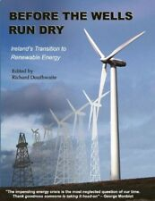 Very Good, Before the Wells Run Dry: Ireland's Transition to Renewable Energy, ,