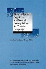 TIME TO SPEAK: COGNITIVE AND NEURAL PREREQUISITES FOR TIME IN LANGUAGE: COGNITIV