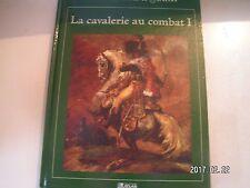 ** La Glorieuse épopée de Napoléon : La cavalerie au combat I
