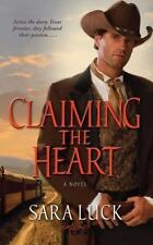 Claiming the Heart by Sara Luck (2012, Paperback)