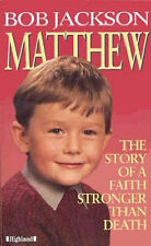 Matthew: The Story of a Faith Stronger Than Death by Bob Jackson (Paperback,...