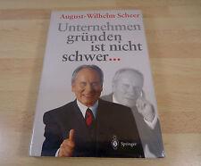 Neu in OVP / August-Wilhelm Scheer: Unternehmen gründen ist nicht schwer / Geb