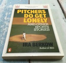 Pitchers Do Get Lonely and Other Sports Stories by Ira Berkow PAPERBACK GC 1988