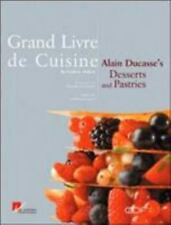 Alain Ducasse's Grand Livre de Cuisine Desserts & Pastries 2002 English