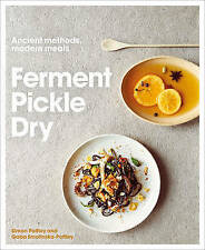 Ferment, Pickle, Dry: Ancient Methods, Modern Meals by Gaba...