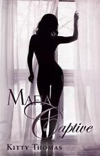 Mafia Captive by Kitty Thomas (2013, Paperback)