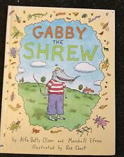 Gabby the Shrew by Alfa-Betty Olsen & Marshall Efron & Roz Chast Hardcover Book