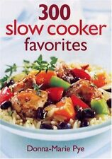 300 Slow Cooker Favorites by Donna-Marie Pye