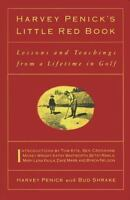 Harvey Penick's Little Red Book: Lessons And Teachings From A Lifetime In Golf,