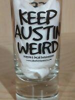 """""""Keep Austin Weird"""" AUSTIN, TEXAS Souvenir Shot Glass 4"""" tall"""