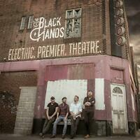 The Black Hands - Electric Premier Theatre (NEW CD)