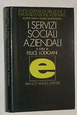 I SERVIZI SOCIALI AZIENDALI FELICE LODIGIANI 1°ED 1983 FRANCO ANGELI
