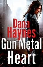 Gun Metal Heart by Dana Haynes (2014, Hardcover) NEW