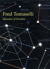 Fred Tomaselli - Monsters of Paradise; 1st/1st