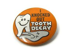 I Knocked Out Tooth Decay Pin Button 1977 Vintage Collectible