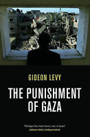 The Punishment of Gaza by Levy, Gideon (Paperback book, 2010)