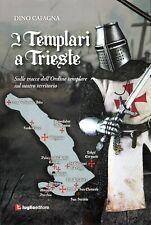 I Templari a Trieste: 232 pp, LIBRO NUOVO 2020