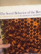 The Social Behavior of the Bees. A Comparative Study By Charles D.Michener
