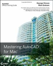 Mastering AutoCAD for Mac by George Omura Rick Graham