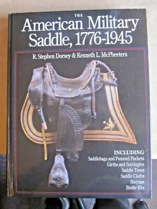 The American Military Saddle, 1776-1945 by Dorsey & McPheeters